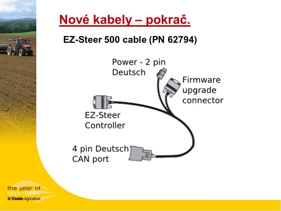 Nové kabely – pokrač. EZ-Steer 500 cable (PN 62794)