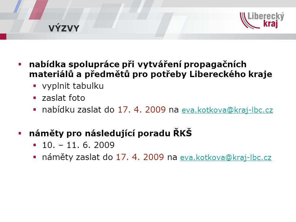 VÝZVY nabídka spolupráce při vytváření propagačních materiálů a předmětů pro potřeby Libereckého kraje.