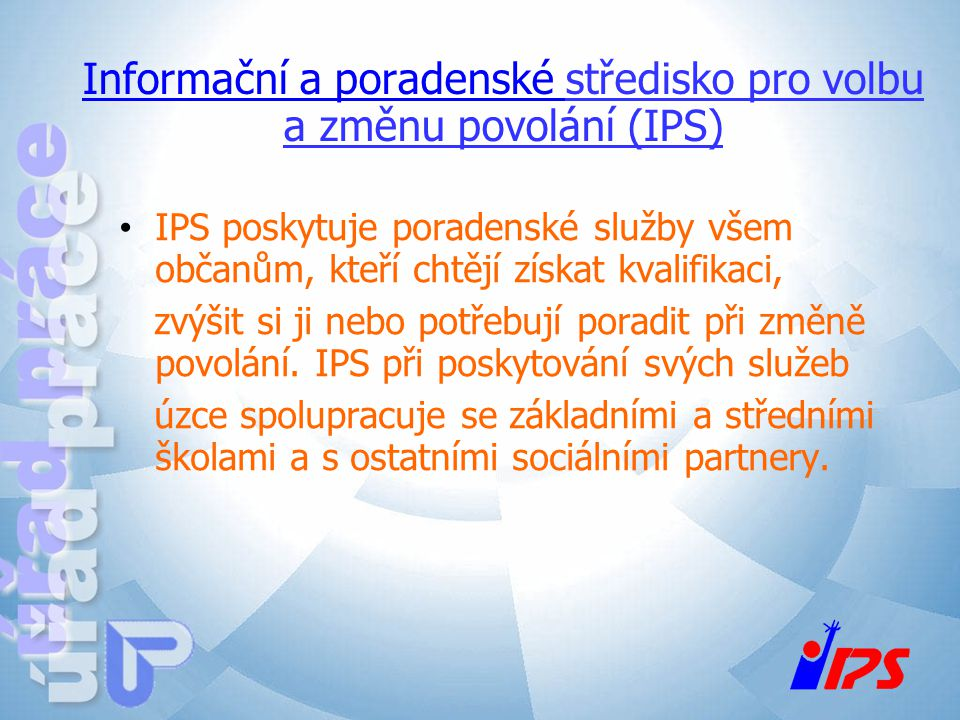 Informační a poradenské středisko pro volbu a změnu povolání (IPS)