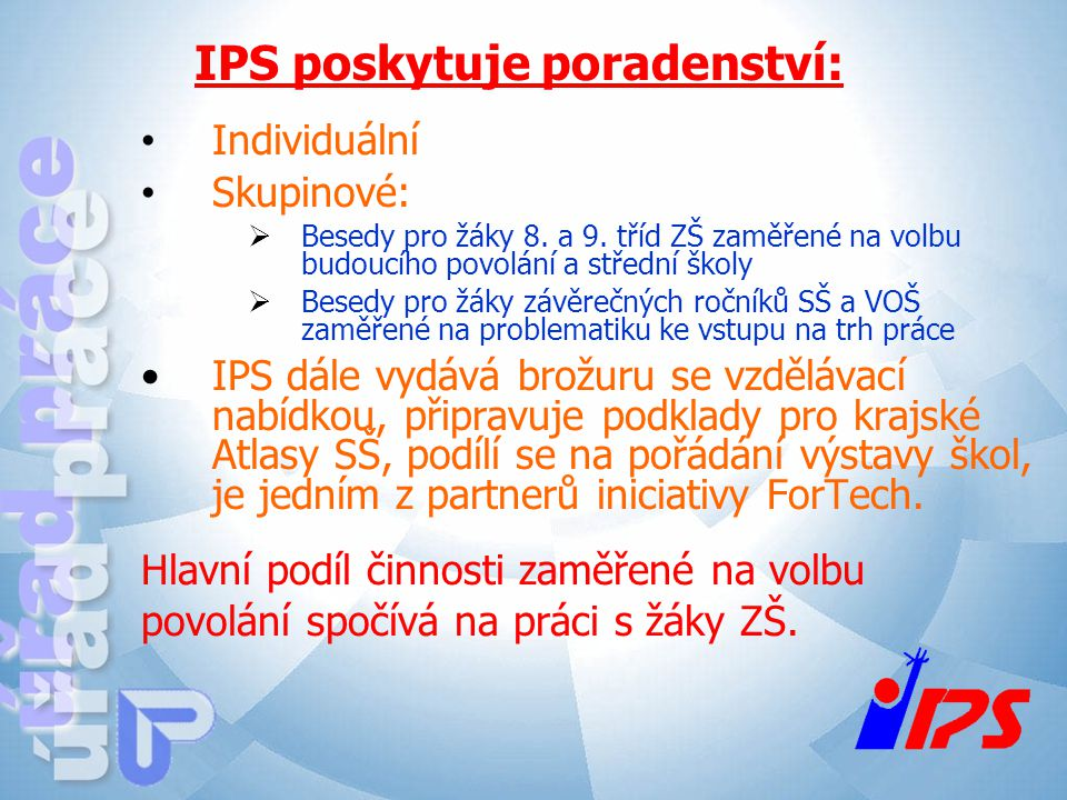 IPS poskytuje poradenství: