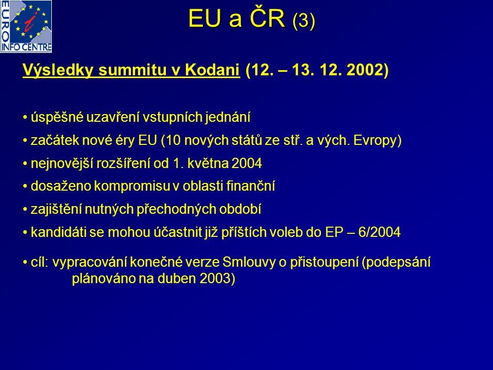 EU a ČR (3) Výsledky summitu v Kodani (12. – 13. 12. 2002)