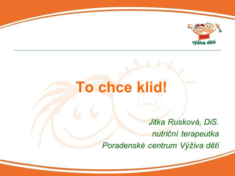 Jitka Rusková, DiS. nutriční terapeutka Poradenské centrum Výživa dětí