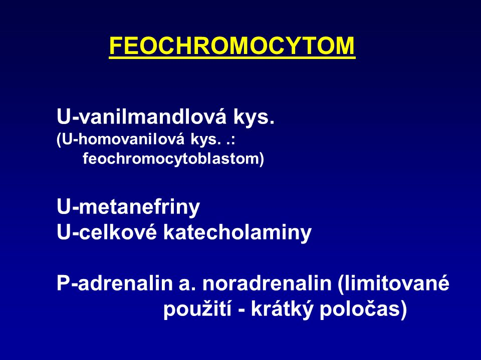 FEOCHROMOCYTOM U-vanilmandlová kys. U-metanefriny