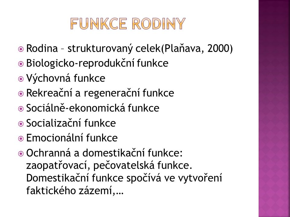 Funkce rodiny Rodina – strukturovaný celek(Plaňava, 2000)