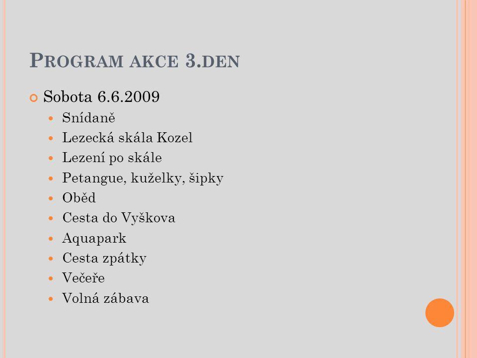 Program akce 3.den Sobota 6.6.2009 Snídaně Lezecká skála Kozel