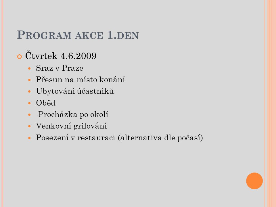 Program akce 1.den Čtvrtek 4.6.2009 Sraz v Praze