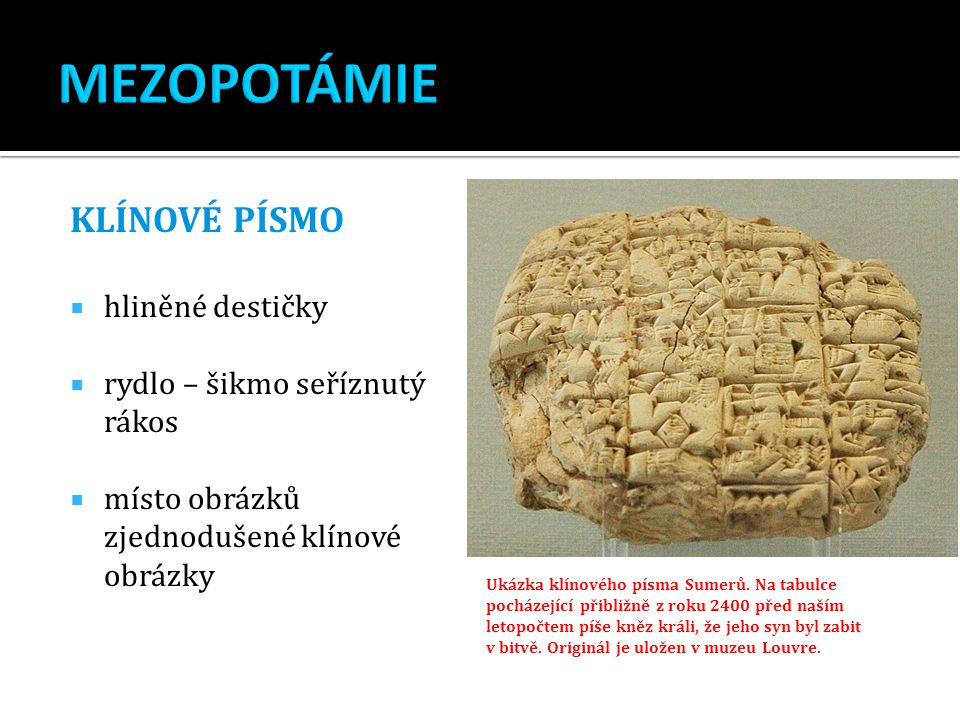 MEZOPOTÁMIE KLÍNOVÉ PÍSMO hliněné destičky