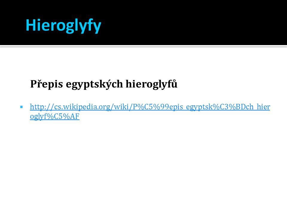 Hieroglyfy Přepis egyptských hieroglyfů
