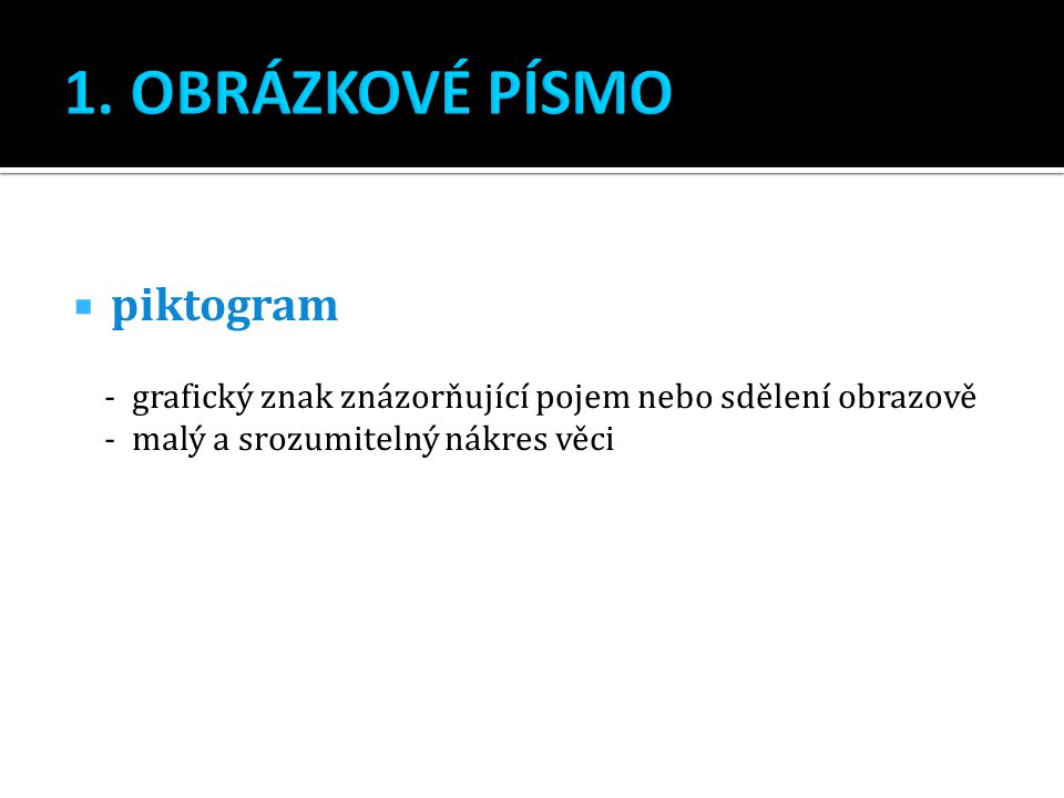 1. OBRÁZKOVÉ PÍSMO piktogram
