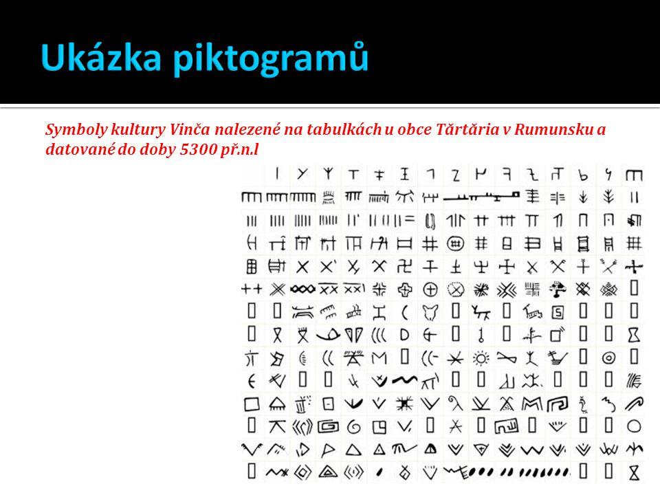 Ukázka piktogramů Symboly kultury Vinča nalezené na tabulkách u obce Tărtăria v Rumunsku a datované do doby 5300 př.n.l.