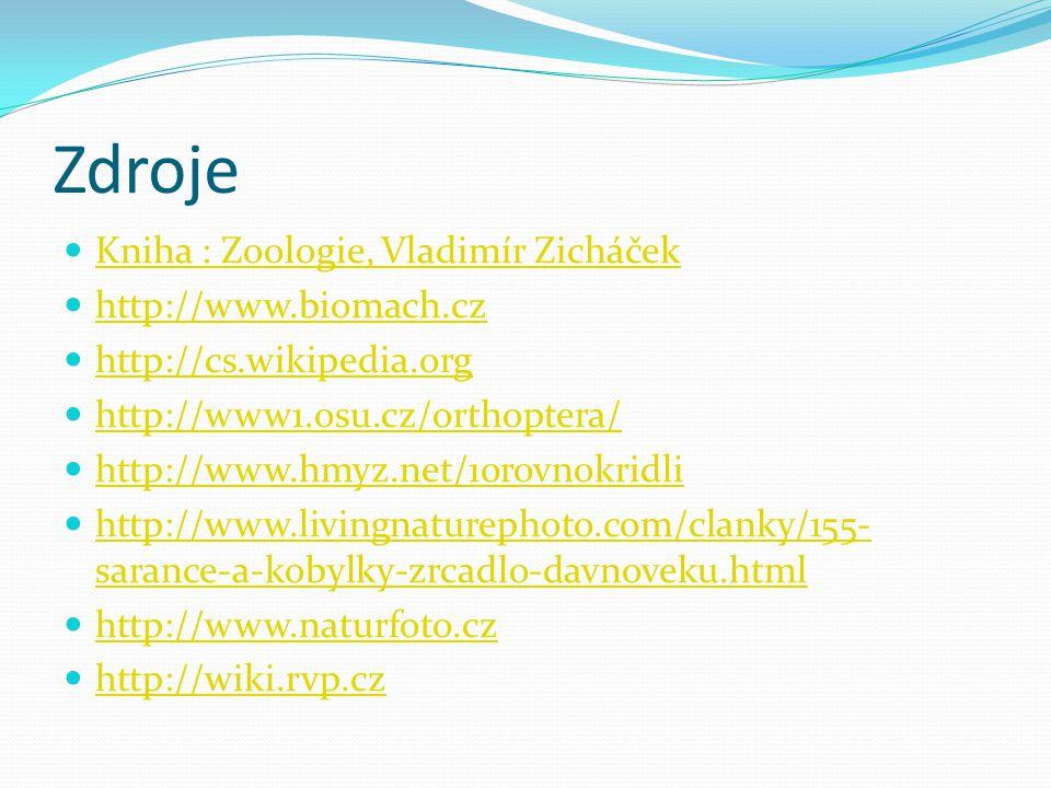 Zdroje Kniha : Zoologie, Vladimír Zicháček http://www.biomach.cz