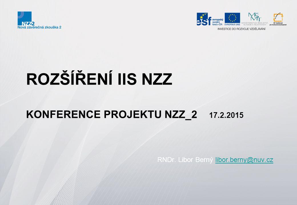 RozšÍŘEnÍ IIS NZZ Konference projektu NZZ_2 17.2.2015