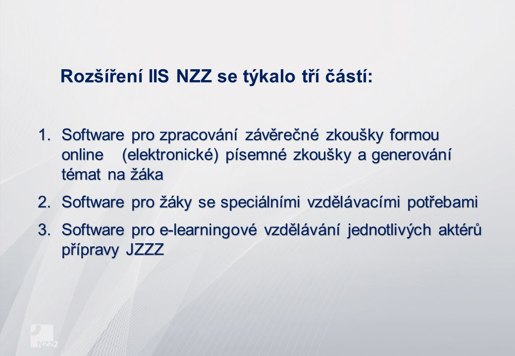 Rozšíření IIS NZZ se týkalo tří částí:
