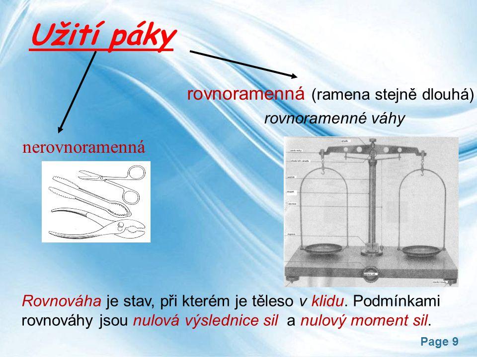 Užití páky rovnoramenná (ramena stejně dlouhá) nerovnoramenná