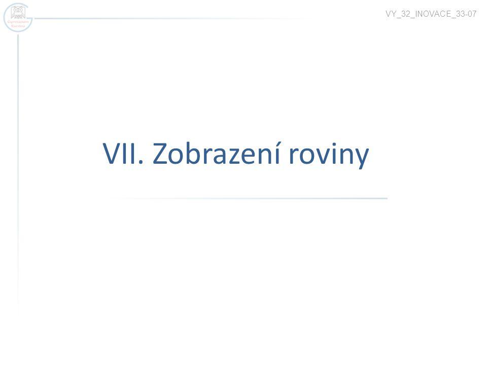VY_32_INOVACE_33-07 VII. Zobrazení roviny