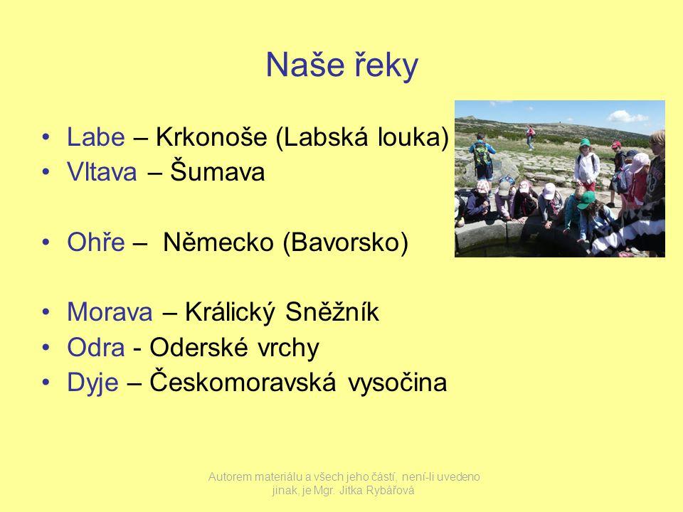 Naše řeky Labe – Krkonoše (Labská louka) Vltava – Šumava