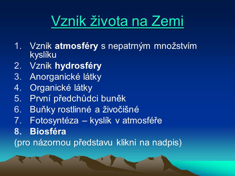 Vznik života na Zemi Vznik atmosféry s nepatrným množstvím kyslíku