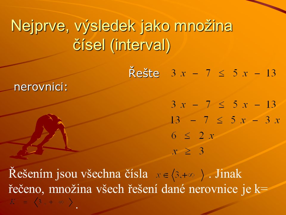 Nejprve, výsledek jako množina čísel (interval)