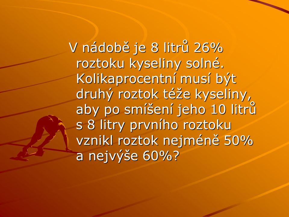 V nádobě je 8 litrů 26% roztoku kyseliny solné