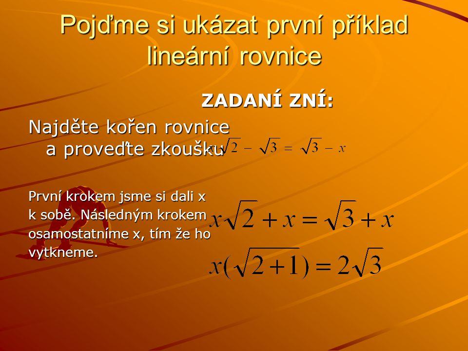 Pojďme si ukázat první příklad lineární rovnice