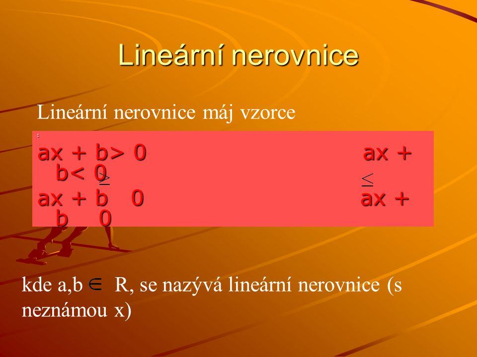 Lineární nerovnice Lineární nerovnice máj vzorce