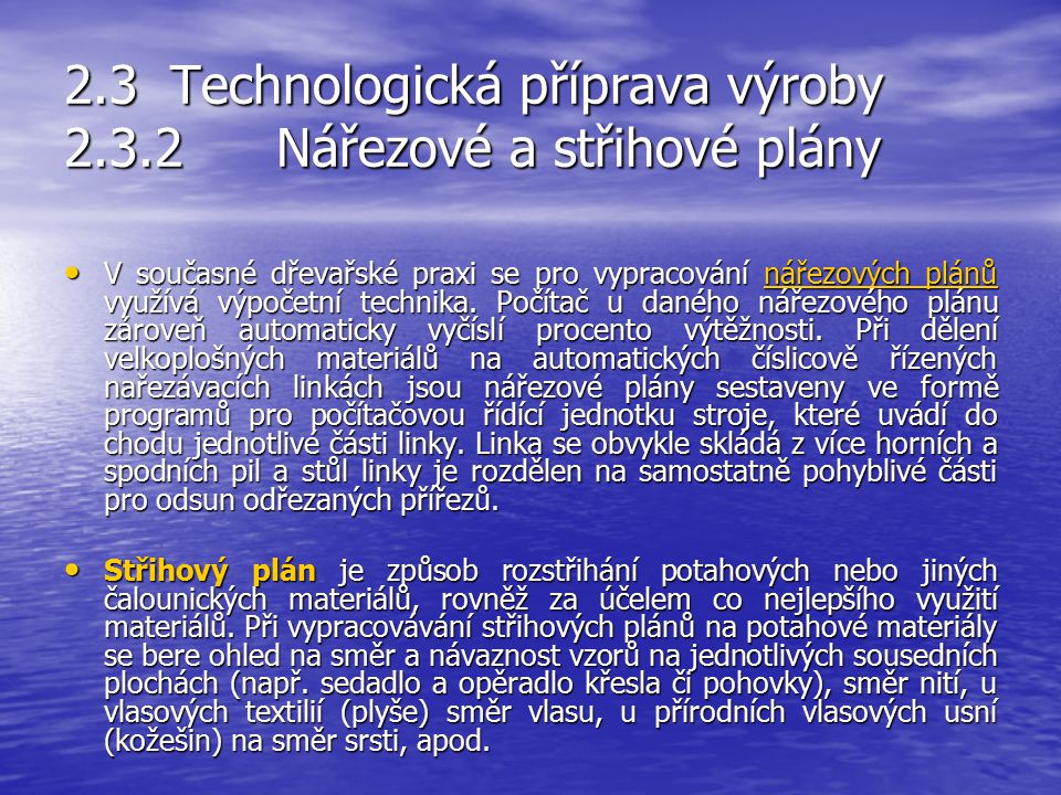 2.3 Technologická příprava výroby 2.3.2 Nářezové a střihové plány