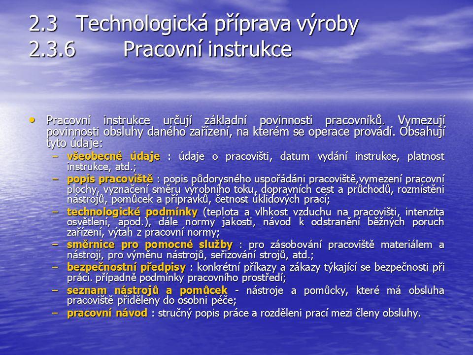 2.3 Technologická příprava výroby 2.3.6 Pracovní instrukce
