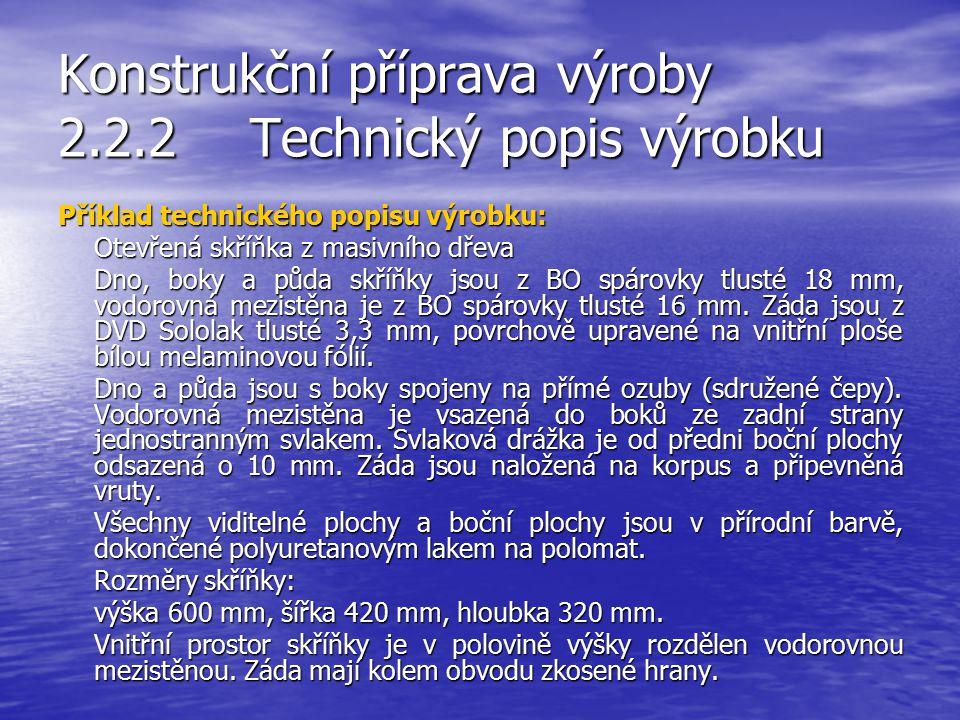 Konstrukční příprava výroby 2.2.2 Technický popis výrobku
