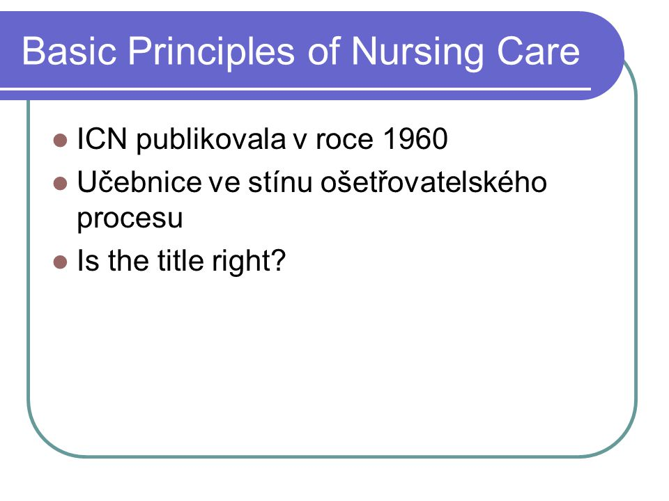 Basic Principles of Nursing Care