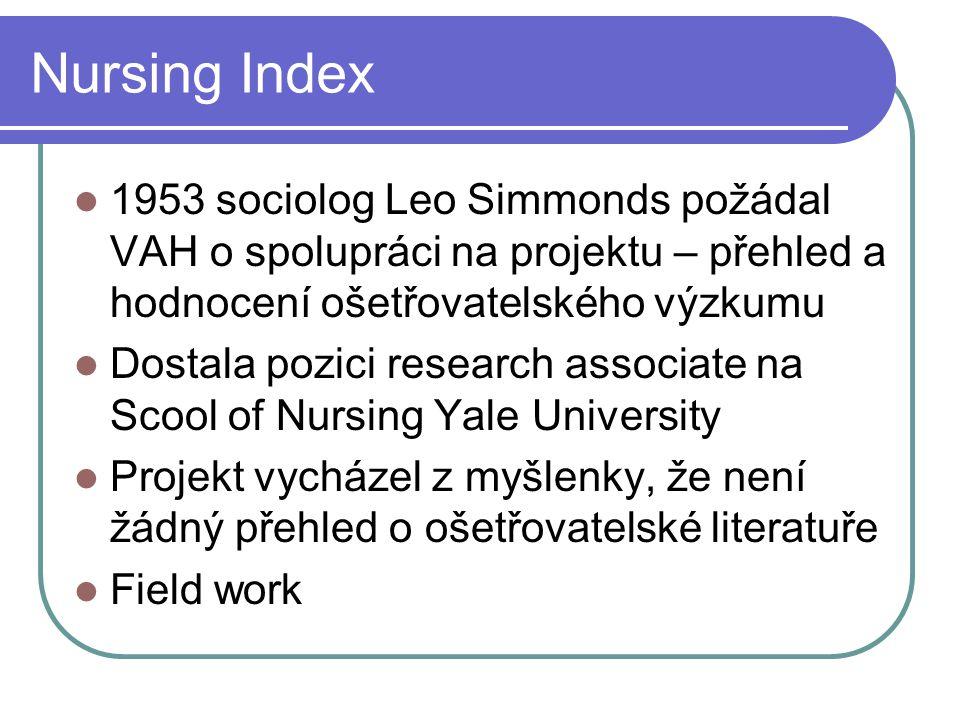 Nursing Index 1953 sociolog Leo Simmonds požádal VAH o spolupráci na projektu – přehled a hodnocení ošetřovatelského výzkumu.