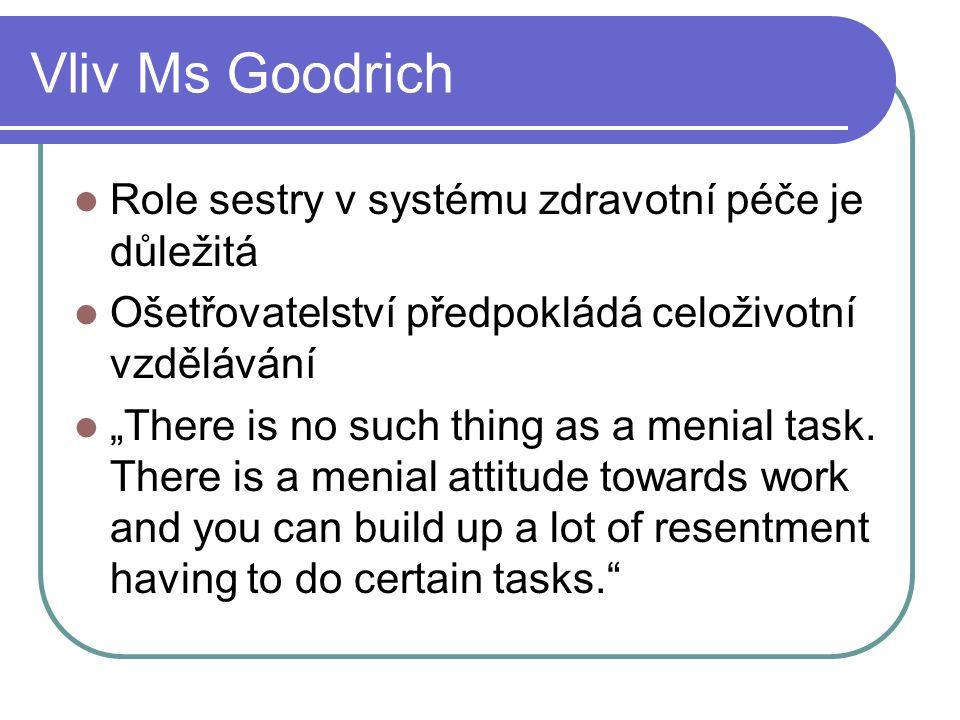 Vliv Ms Goodrich Role sestry v systému zdravotní péče je důležitá