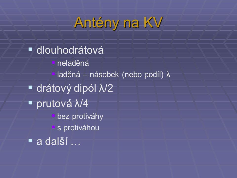 Antény na KV dlouhodrátová drátový dipól λ/2 prutová λ/4 a další …