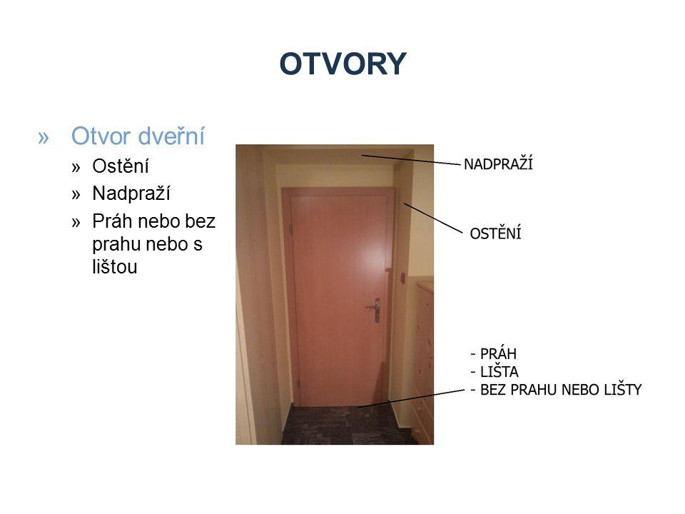 Otvory Otvor dveřní Ostění Nadpraží Práh nebo bez prahu nebo s lištou