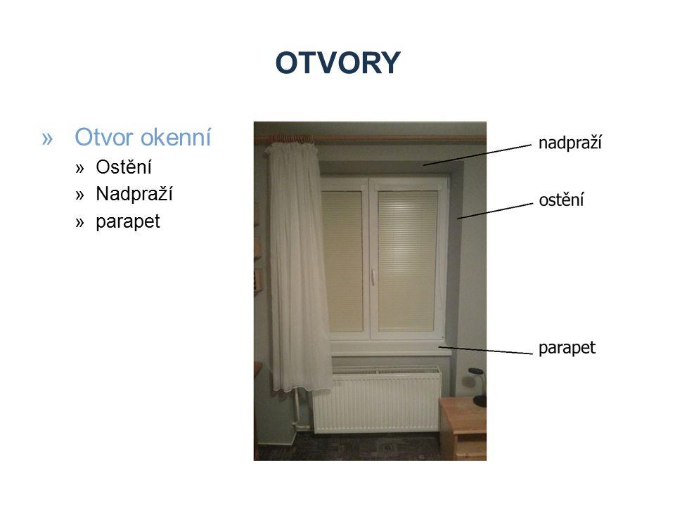 Otvory Otvor okenní Ostění Nadpraží parapet