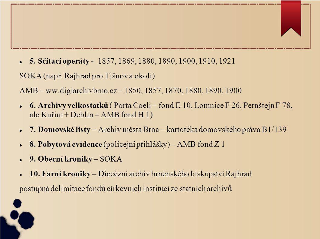 5. Sčítací operáty - 1857, 1869, 1880, 1890, 1900, 1910, 1921 SOKA (např. Rajhrad pro Tišnov a okolí)