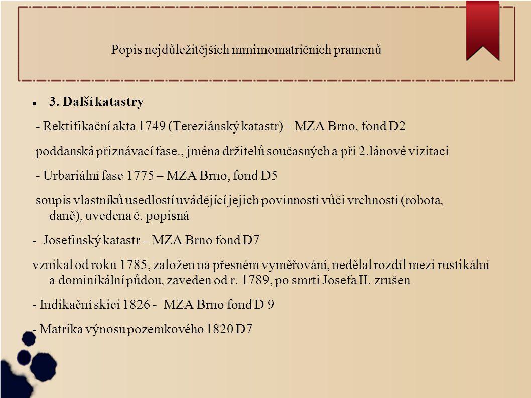 Popis nejdůležitějších mmimomatričních pramenů