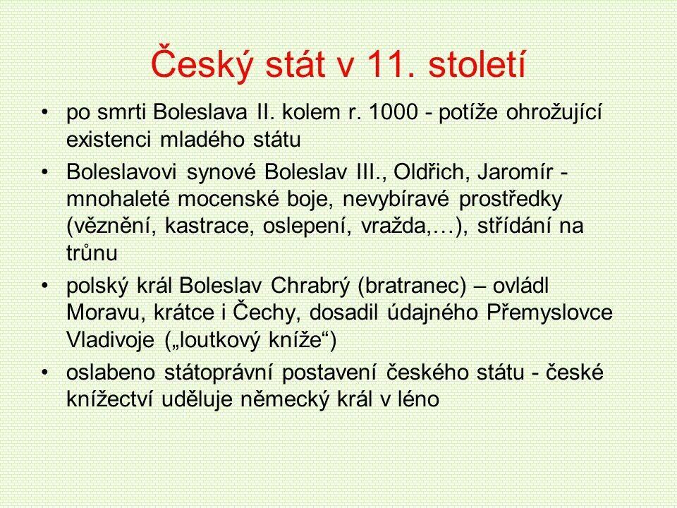Český stát v 11. století po smrti Boleslava II. kolem r. 1000 - potíže ohrožující existenci mladého státu.