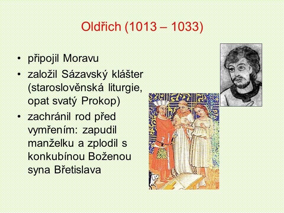 Oldřich (1013 – 1033) připojil Moravu