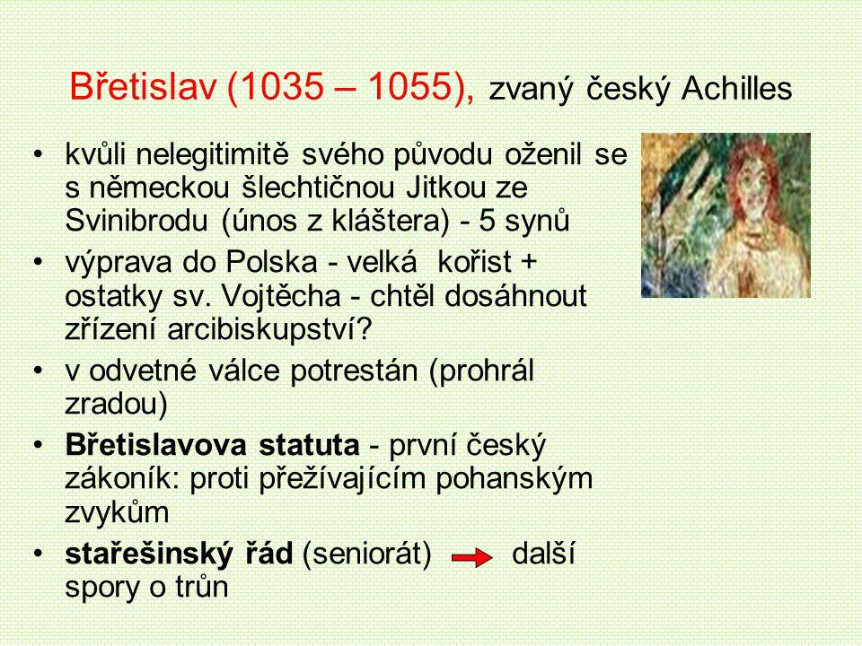 Břetislav (1035 – 1055), zvaný český Achilles