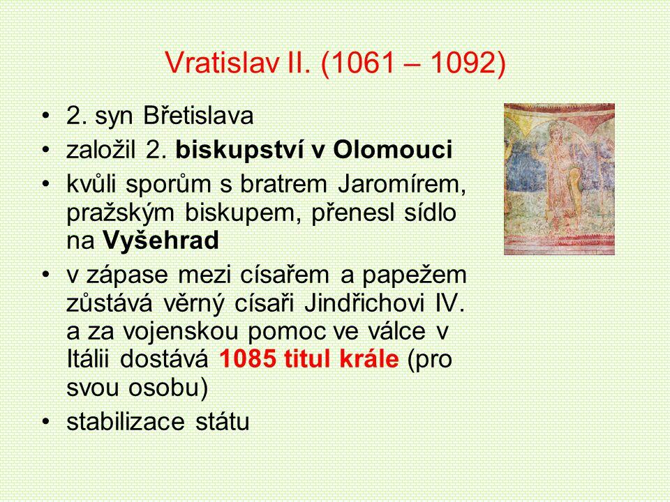 Vratislav II. (1061 – 1092) 2. syn Břetislava