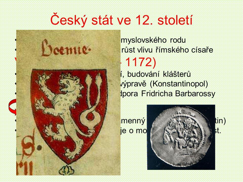 Český stát ve 12. století Vladislav II. (1140 – 1172)