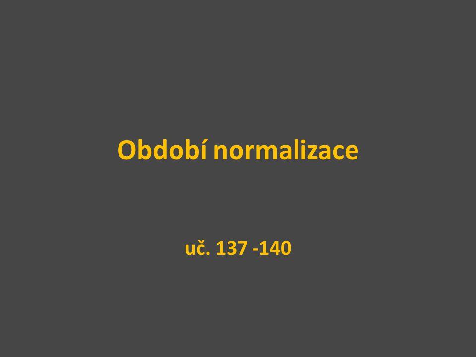 Období normalizace uč. 137 -140