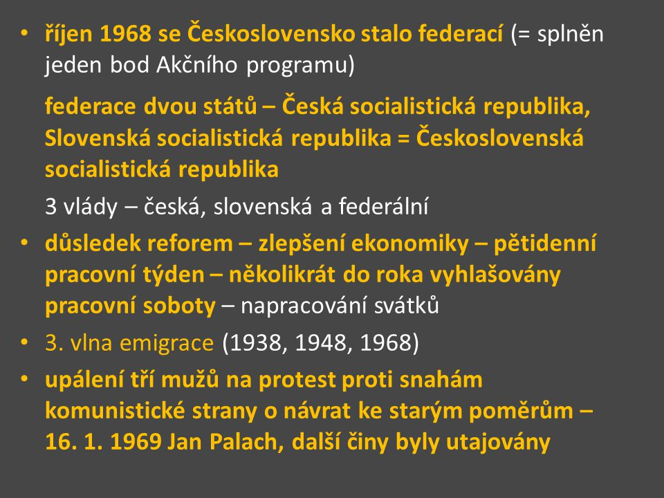 říjen 1968 se Československo stalo federací (= splněn jeden bod Akčního programu)