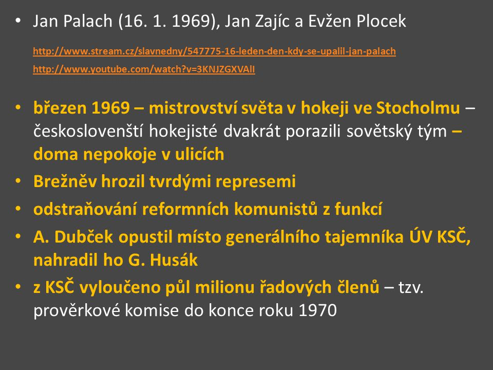 Jan Palach (16. 1. 1969), Jan Zajíc a Evžen Plocek