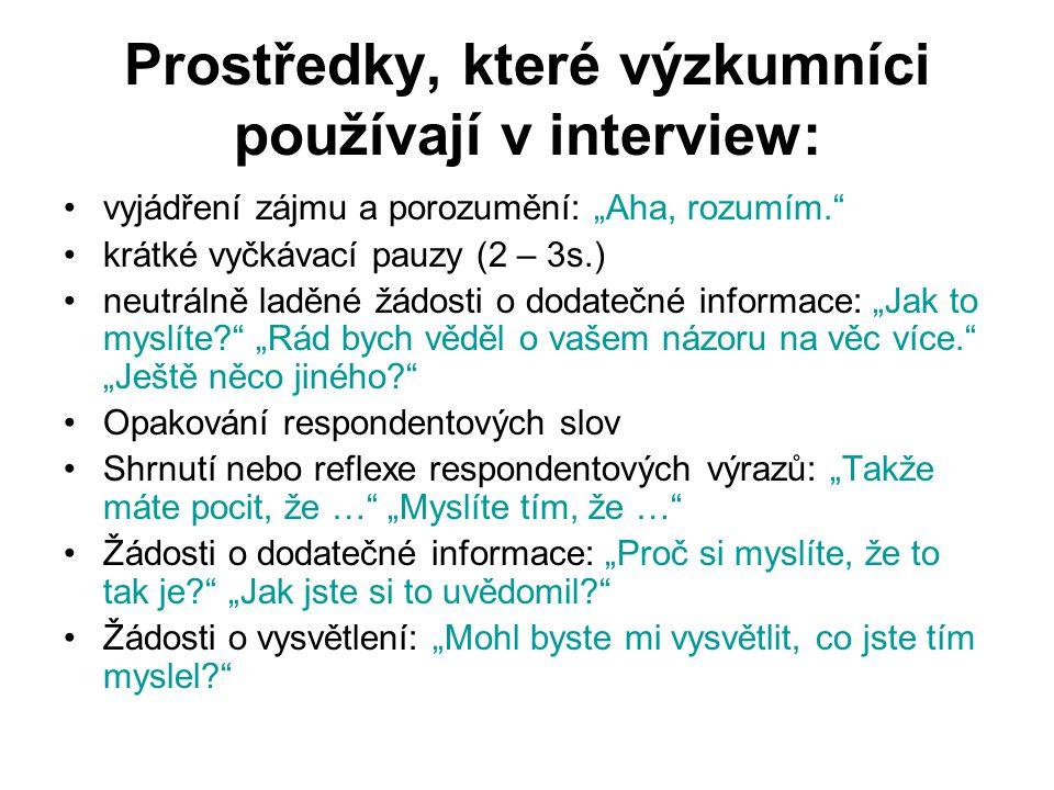 Prostředky, které výzkumníci používají v interview: