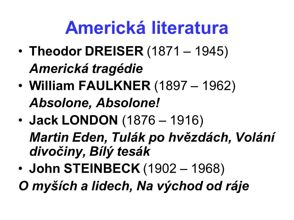 Americká literatura Theodor DREISER (1871 – 1945) Americká tragédie