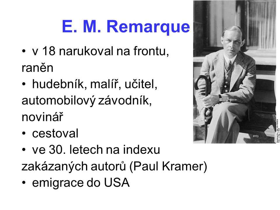 E. M. Remarque v 18 narukoval na frontu, raněn
