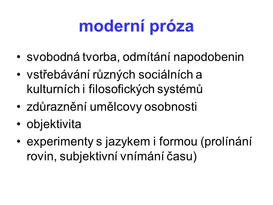 moderní próza svobodná tvorba, odmítání napodobenin