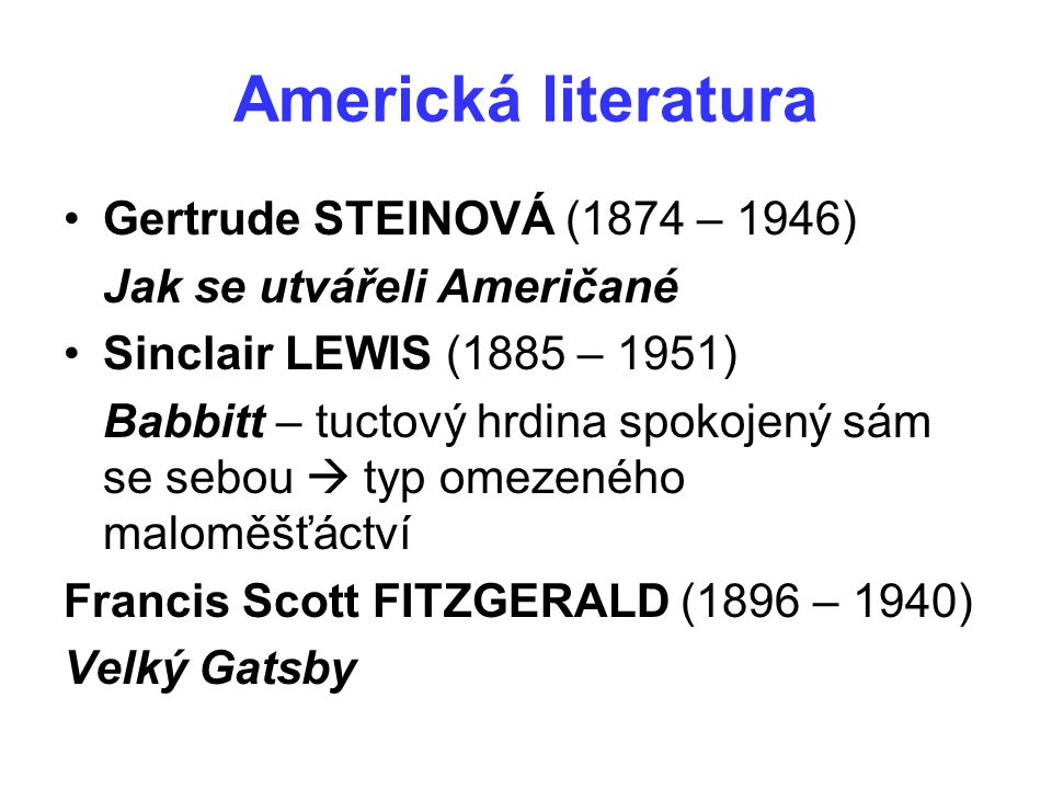 Americká literatura Gertrude STEINOVÁ (1874 – 1946)