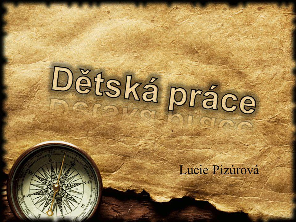 Dětská práce Lucie Pizúrová